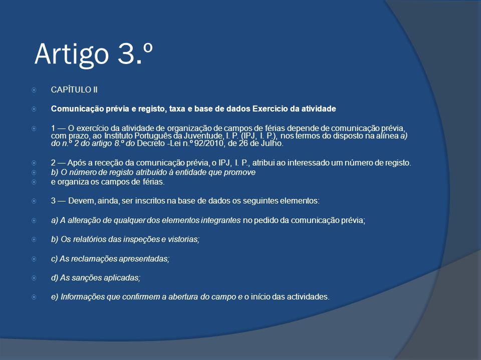 Artigo 3.º CAPÍTULO II. Comunicação prévia e registo, taxa e base de dados Exercício da atividade.