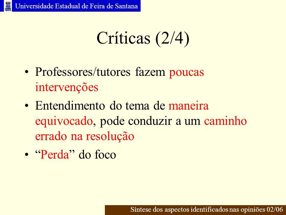 Críticas (2/4) Professores/tutores fazem poucas intervenções