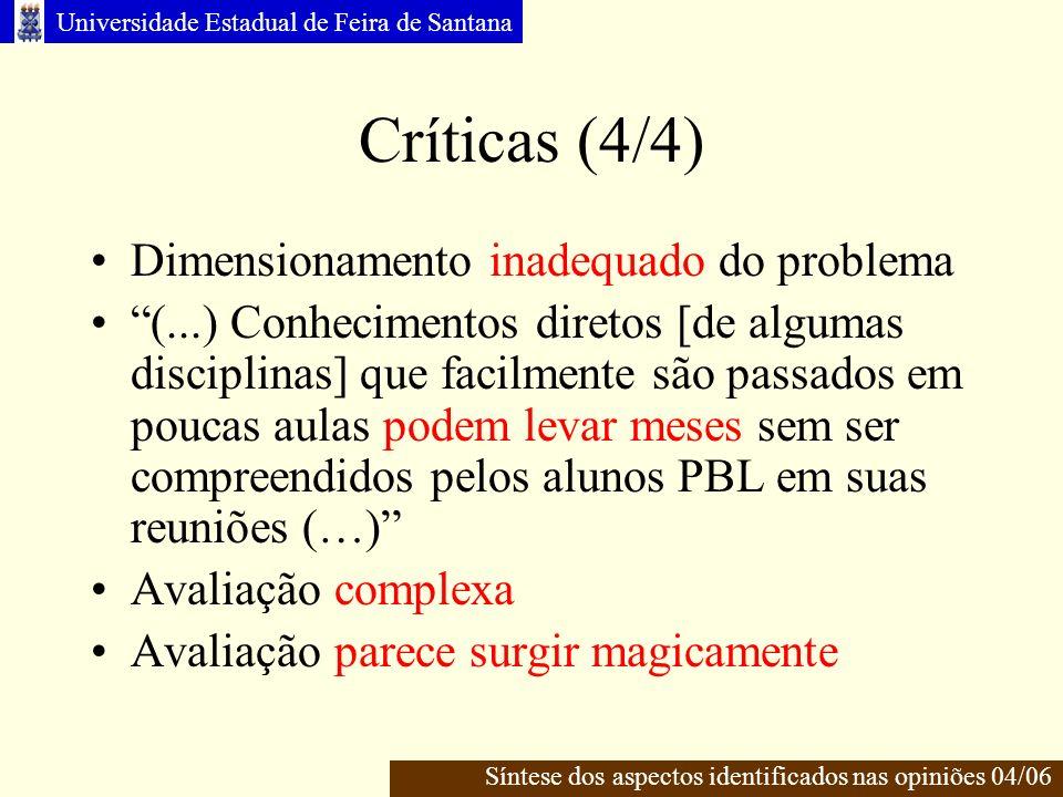 Críticas (4/4) Dimensionamento inadequado do problema