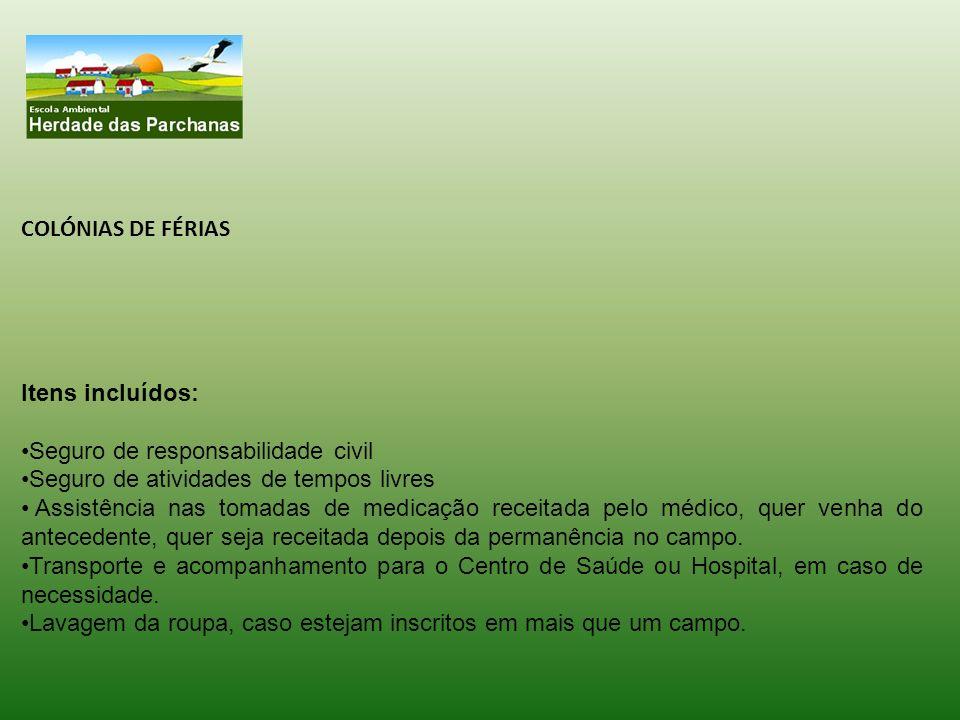 COLÓNIAS DE FÉRIAS Itens incluídos: Seguro de responsabilidade civil. Seguro de atividades de tempos livres.