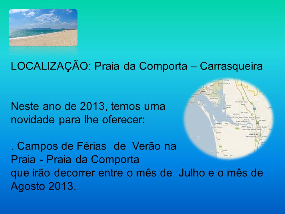 LOCALIZAÇÃO: Praia da Comporta – Carrasqueira