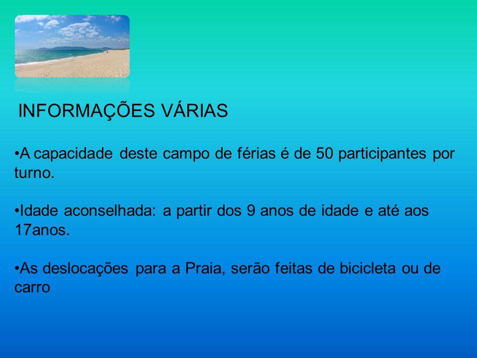 INFORMAÇÕES VÁRIAS A capacidade deste campo de férias é de 50 participantes por turno.