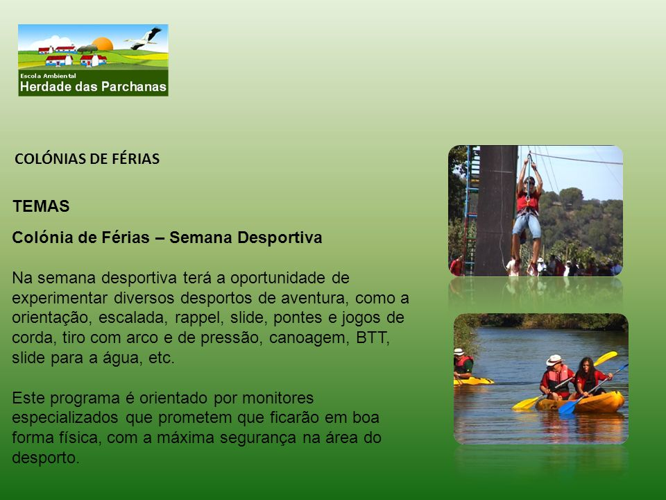 COLÓNIAS DE FÉRIAS TEMAS. Colónia de Férias – Semana Desportiva.