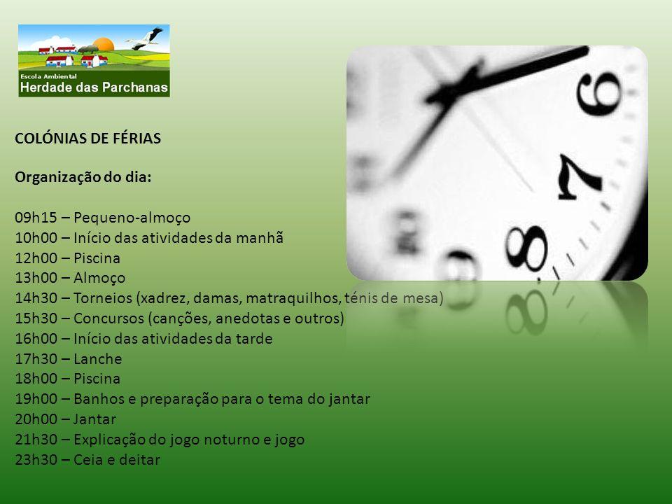 COLÓNIAS DE FÉRIAS Organização do dia: 09h15 – Pequeno-almoço. 10h00 – Início das atividades da manhã.