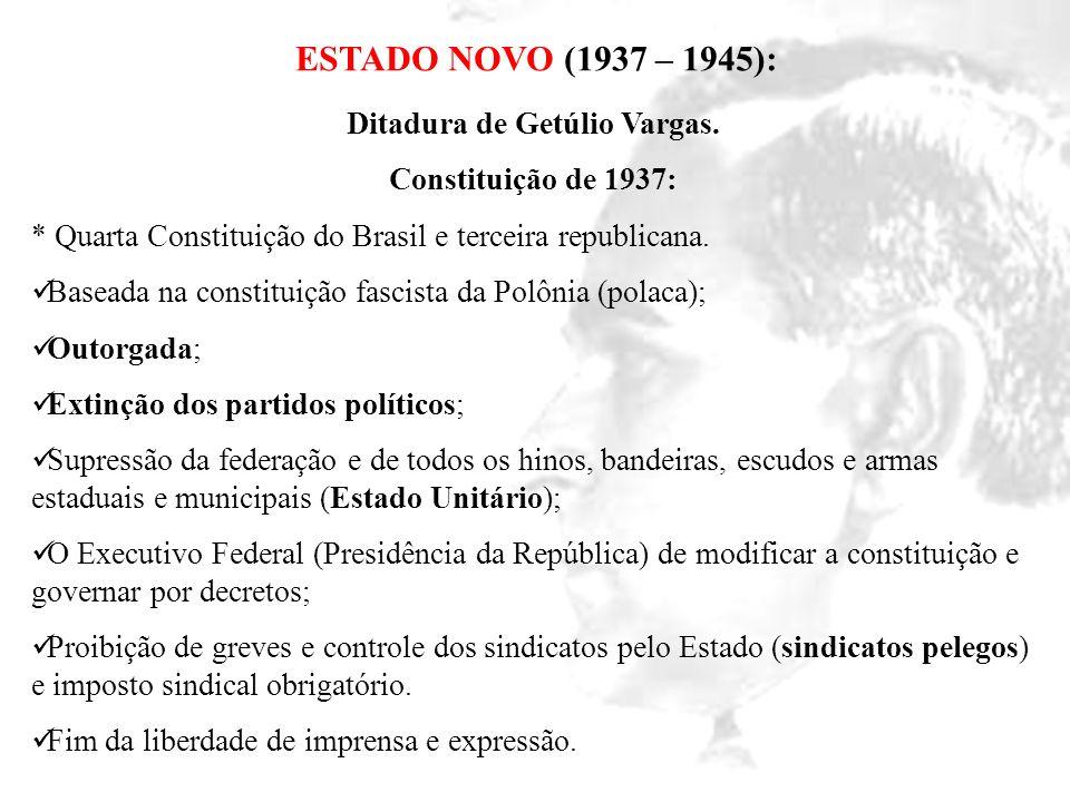 Ditadura de Getúlio Vargas.
