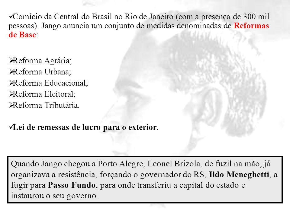 Comício da Central do Brasil no Rio de Janeiro (com a presença de 300 mil pessoas). Jango anuncia um conjunto de medidas denominadas de Reformas de Base: