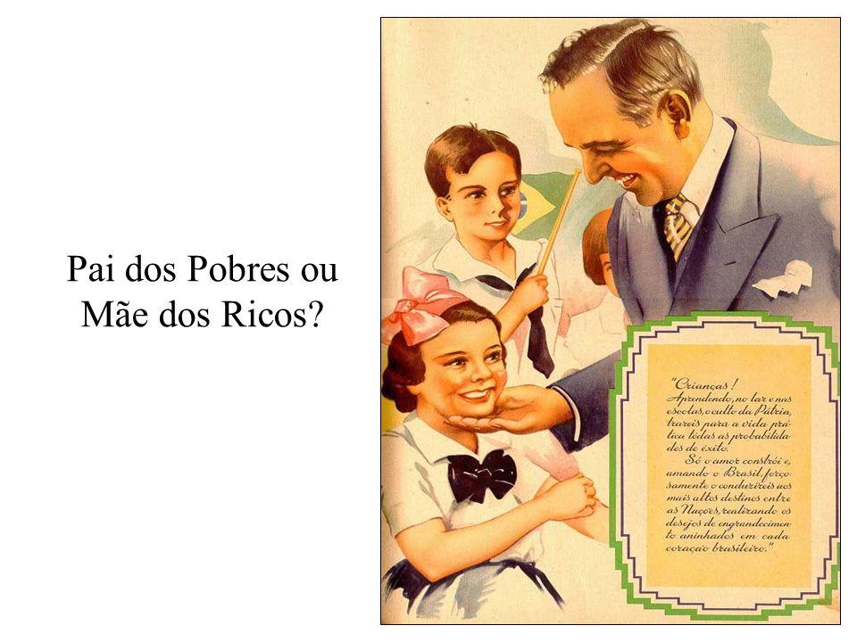Pai dos Pobres ou Mãe dos Ricos