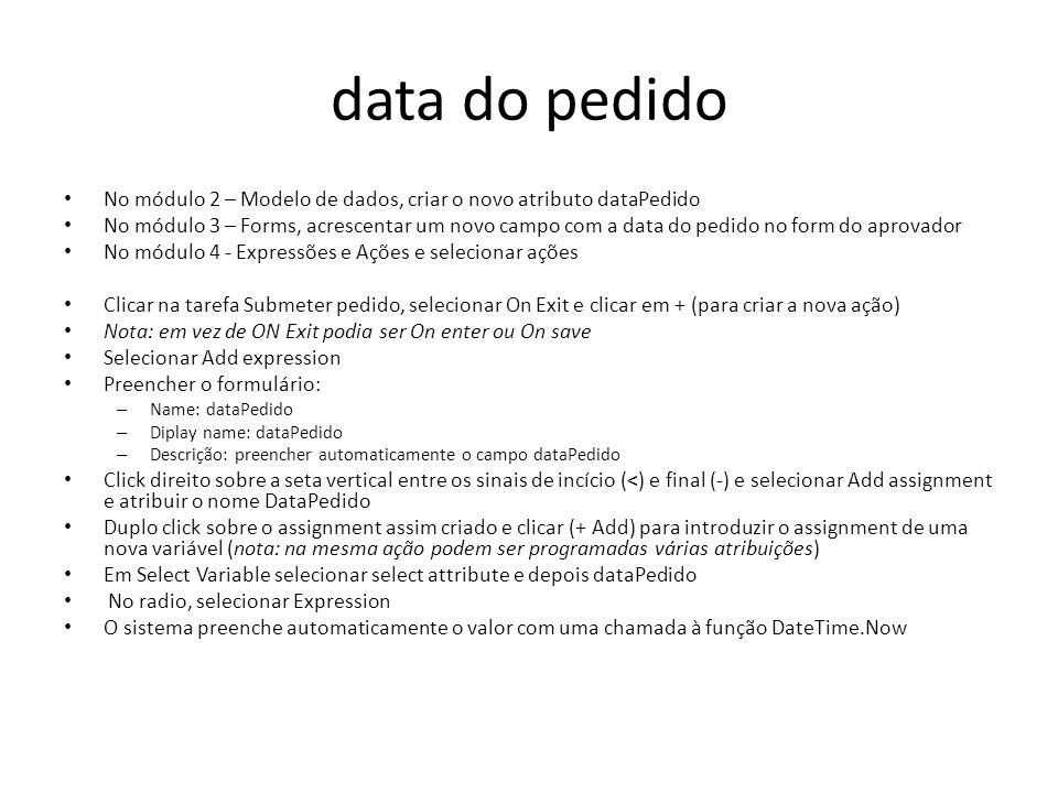 data do pedido No módulo 2 – Modelo de dados, criar o novo atributo dataPedido.
