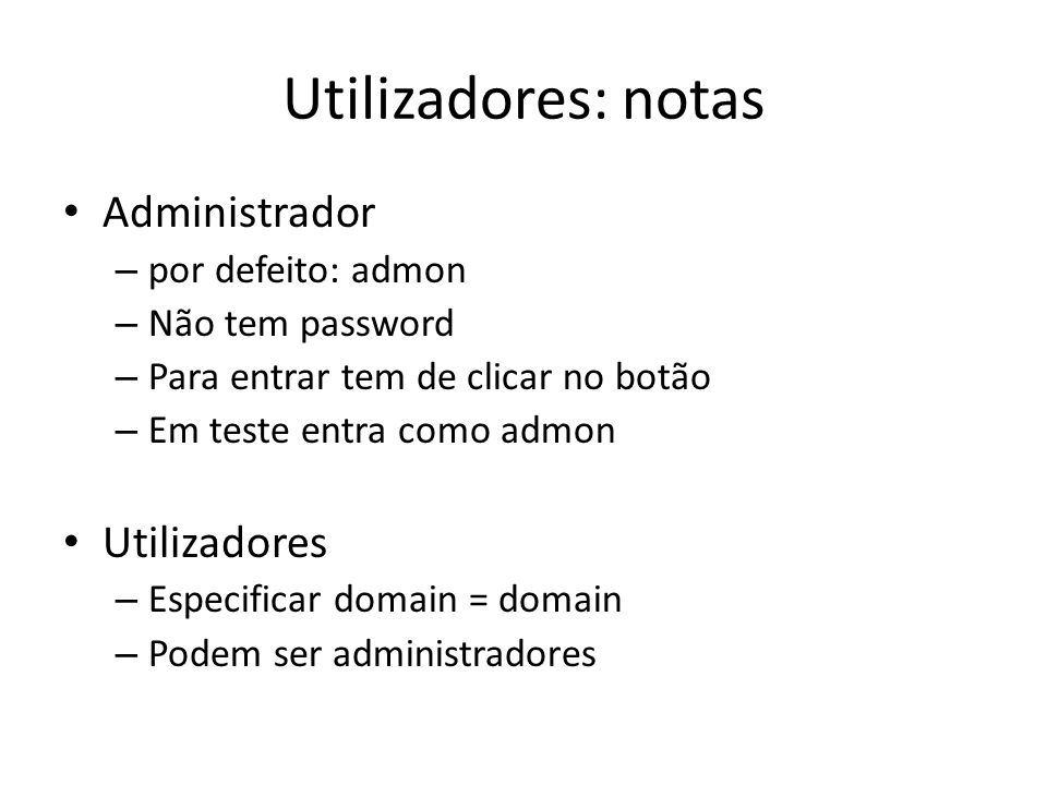 Utilizadores: notas Administrador Utilizadores por defeito: admon