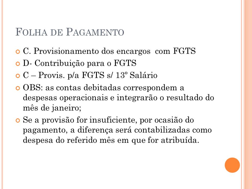 Folha de Pagamento C. Provisionamento dos encargos com FGTS
