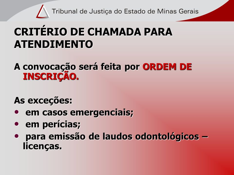 CRITÉRIO DE CHAMADA PARA ATENDIMENTO