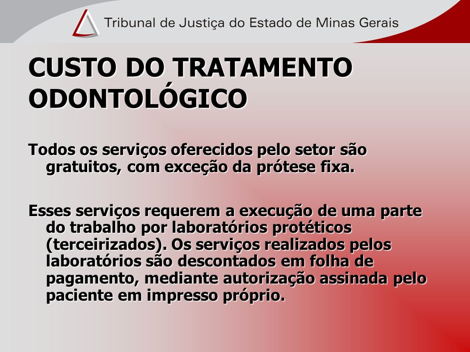 CUSTO DO TRATAMENTO ODONTOLÓGICO