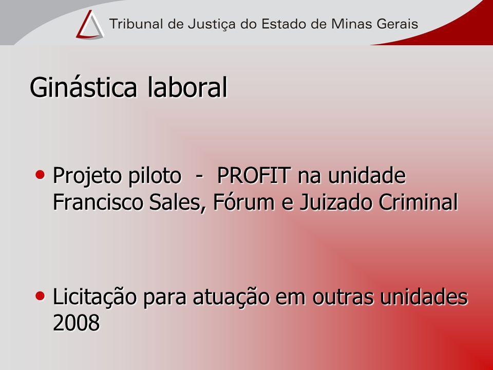 Ginástica laboral Projeto piloto - PROFIT na unidade Francisco Sales, Fórum e Juizado Criminal.