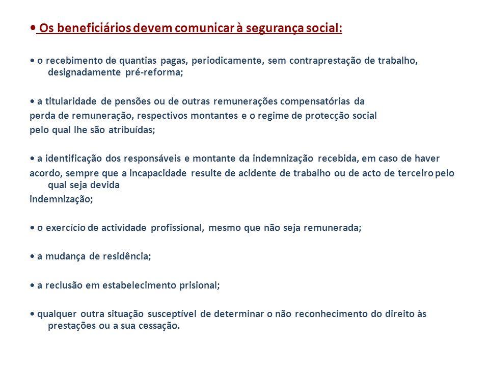 • Os beneficiários devem comunicar à segurança social: