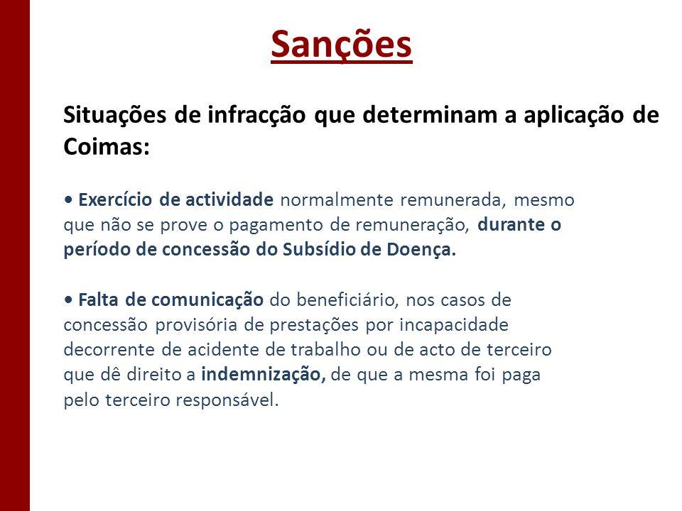 Sanções Situações de infracção que determinam a aplicação de Coimas: