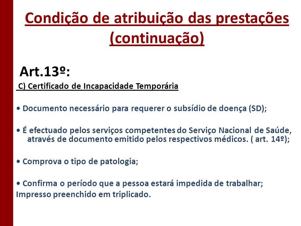 Condição de atribuição das prestações (continuação)
