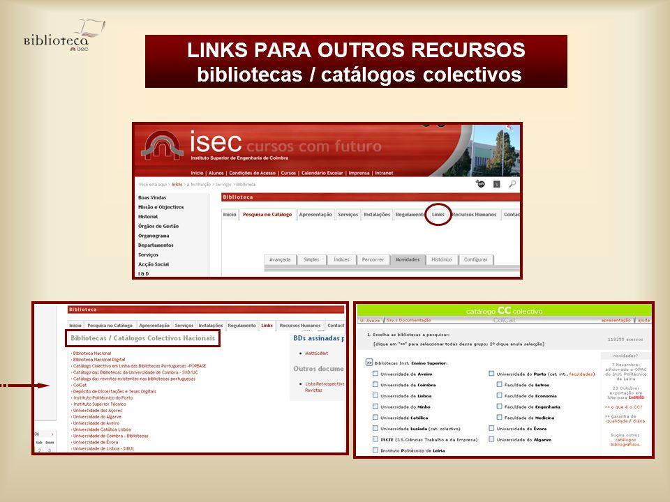 LINKS PARA OUTROS RECURSOS bibliotecas / catálogos colectivos