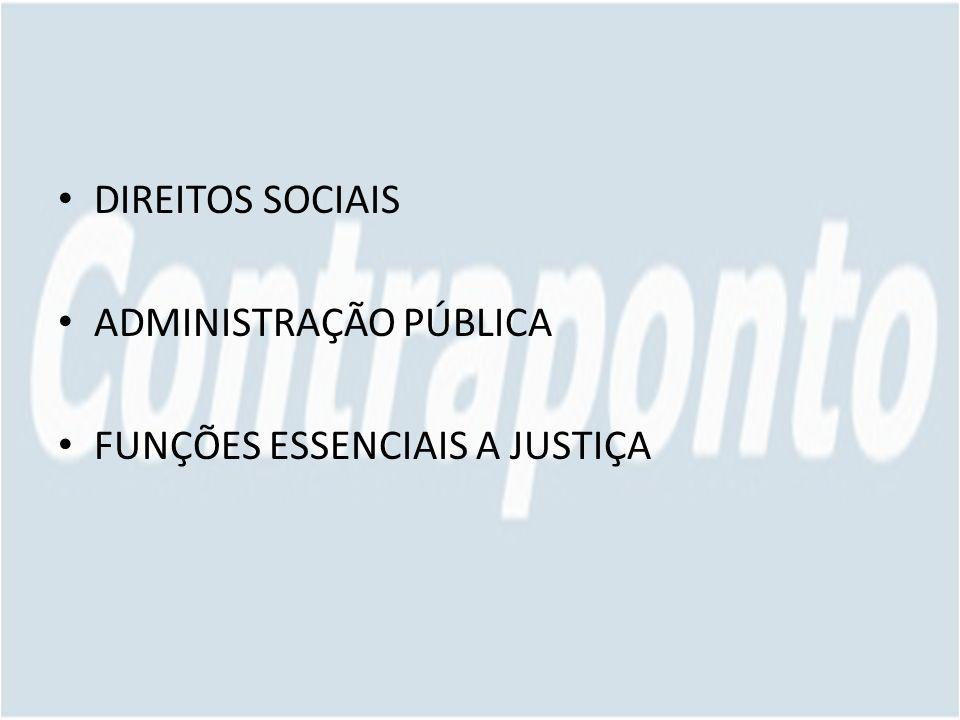 DIREITOS SOCIAIS ADMINISTRAÇÃO PÚBLICA FUNÇÕES ESSENCIAIS A JUSTIÇA