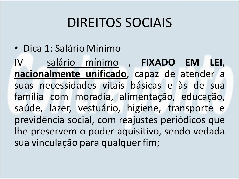 DIREITOS SOCIAIS Dica 1: Salário Mínimo