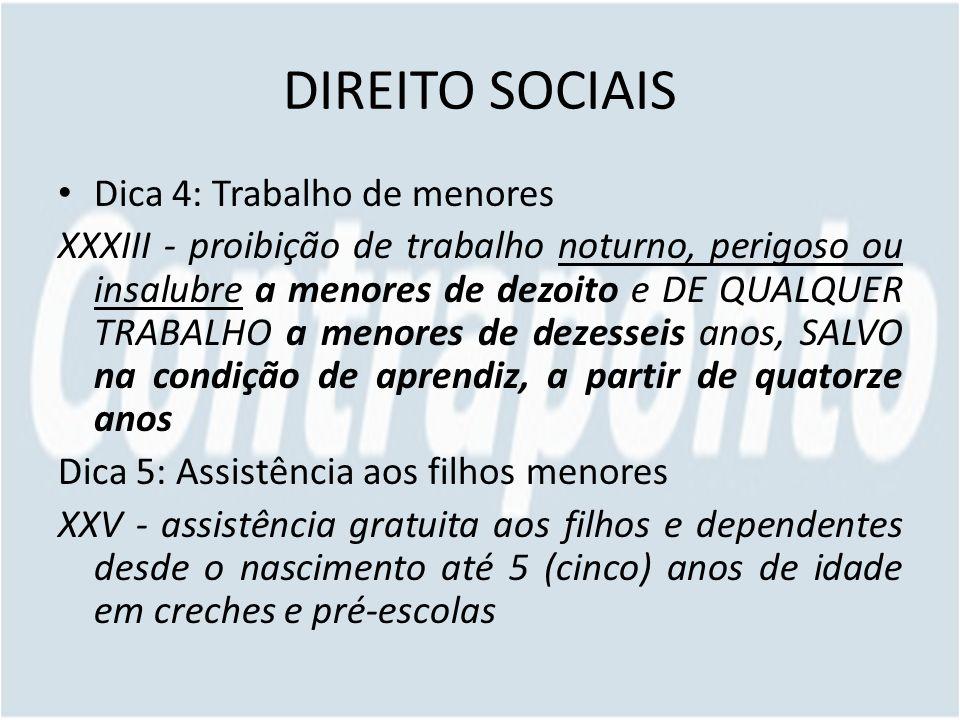 DIREITO SOCIAIS Dica 4: Trabalho de menores
