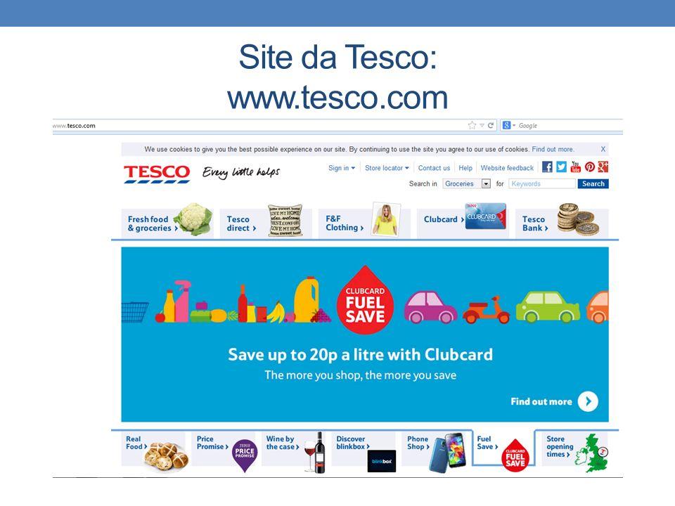Site da Tesco: www.tesco.com