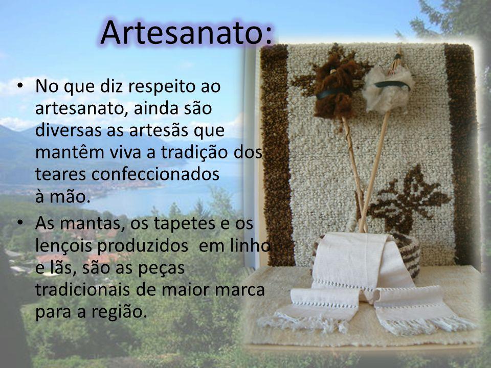 Artesanato: No que diz respeito ao artesanato, ainda são diversas as artesãs que mantêm viva a tradição dos teares confeccionados à mão.