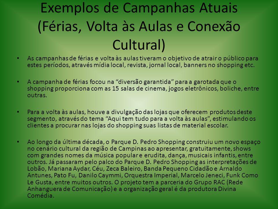 Exemplos de Campanhas Atuais (Férias, Volta às Aulas e Conexão Cultural)