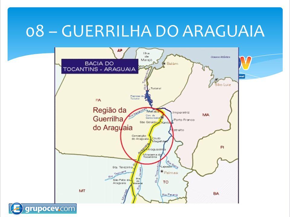 08 – GUERRILHA DO ARAGUAIA