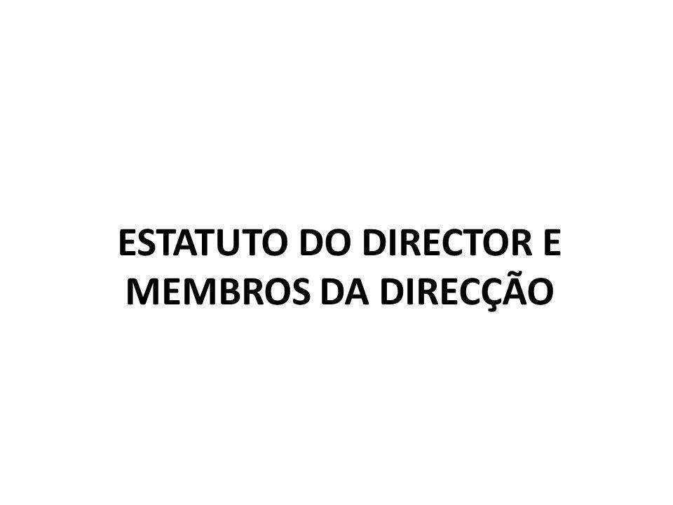 ESTATUTO DO DIRECTOR E MEMBROS DA DIRECÇÃO