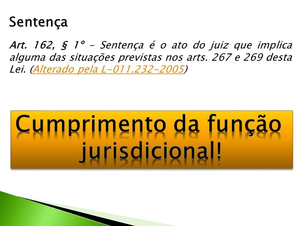 Cumprimento da função jurisdicional!