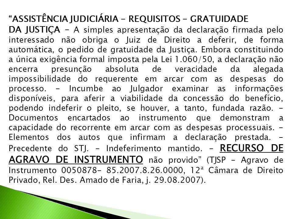 ASSISTÊNCIA JUDICIÁRIA - REQUISITOS - GRATUIDADE