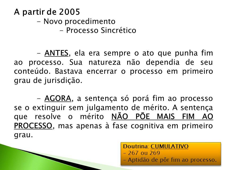 A partir de 2005 - Processo Sincrético