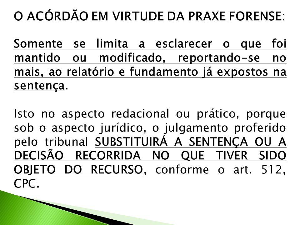 O ACÓRDÃO EM VIRTUDE DA PRAXE FORENSE: