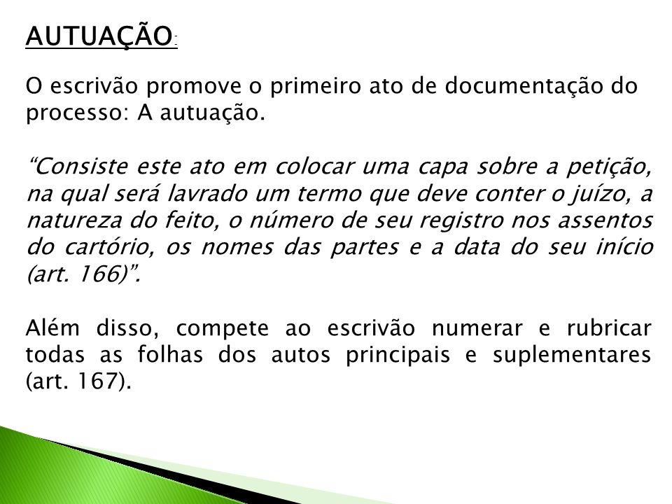 AUTUAÇÃO: O escrivão promove o primeiro ato de documentação do processo: A autuação.