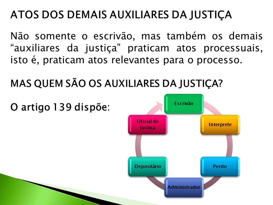 ATOS DOS DEMAIS AUXILIARES DA JUSTIÇA
