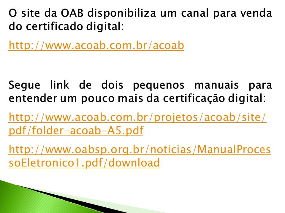 O site da OAB disponibiliza um canal para venda do certificado digital: