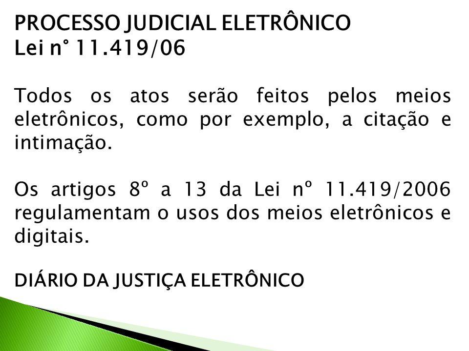 PROCESSO JUDICIAL ELETRÔNICO Lei n° 11.419/06