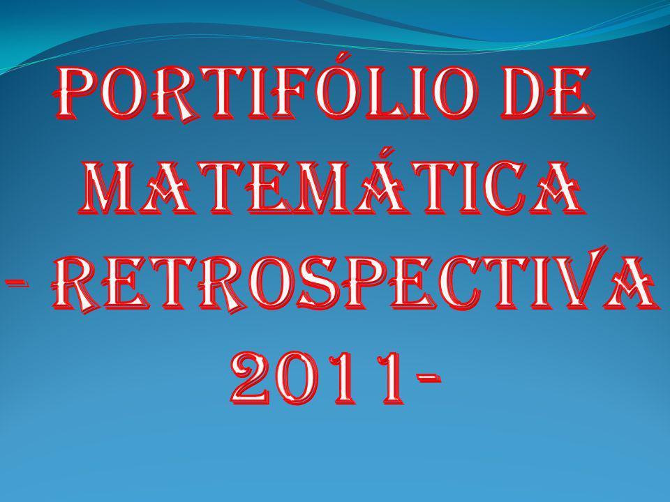 PORTIFÓLIO DE MATEMÁTICA Retrospectiva 2011-