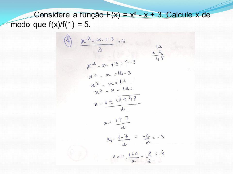 Considere a função F(x) = x² - x + 3