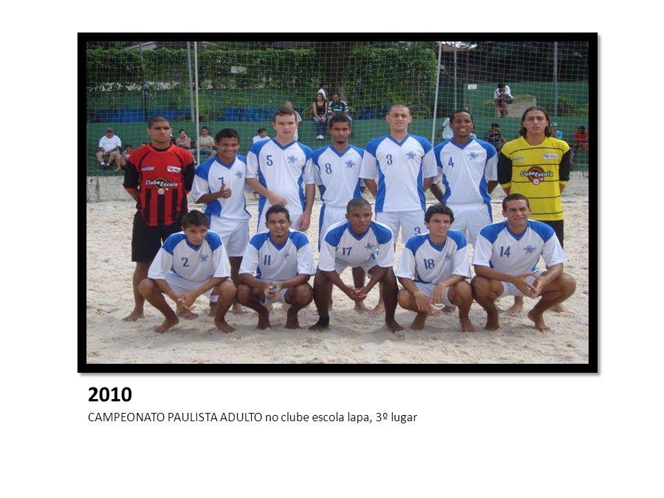 2010 CAMPEONATO PAULISTA ADULTO no clube escola lapa, 3º lugar