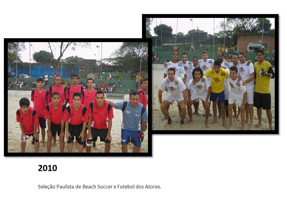 2010 Seleção Paulista de Beach Soccer x Futebol dos Atores.