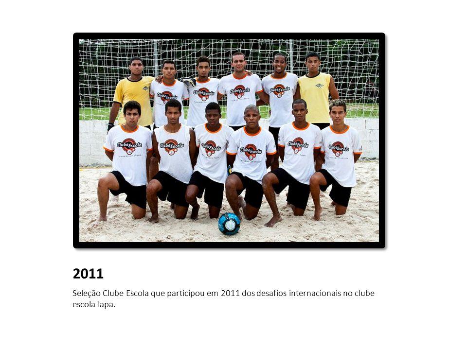 2011 Seleção Clube Escola que participou em 2011 dos desafios internacionais no clube escola lapa.