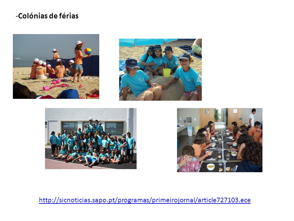 Colónias de férias http://sicnoticias.sapo.pt/programas/primeirojornal/article727103.ece