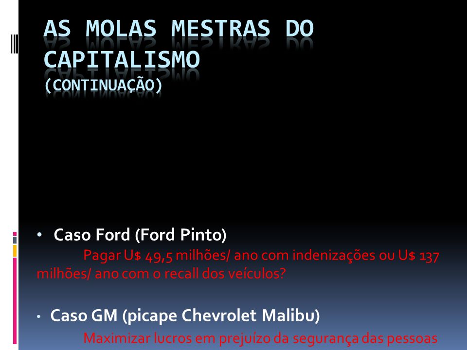 As molas mestras do capitalismo (continuação)