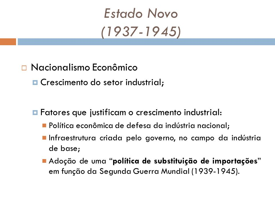 Estado Novo (1937-1945) Nacionalismo Econômico