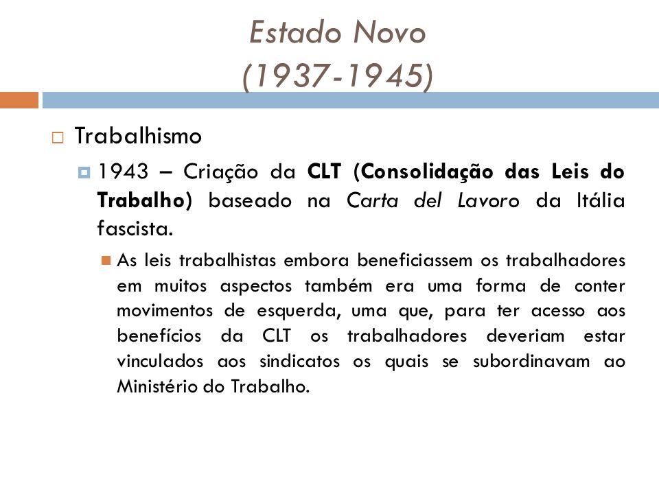 Estado Novo (1937-1945) Trabalhismo