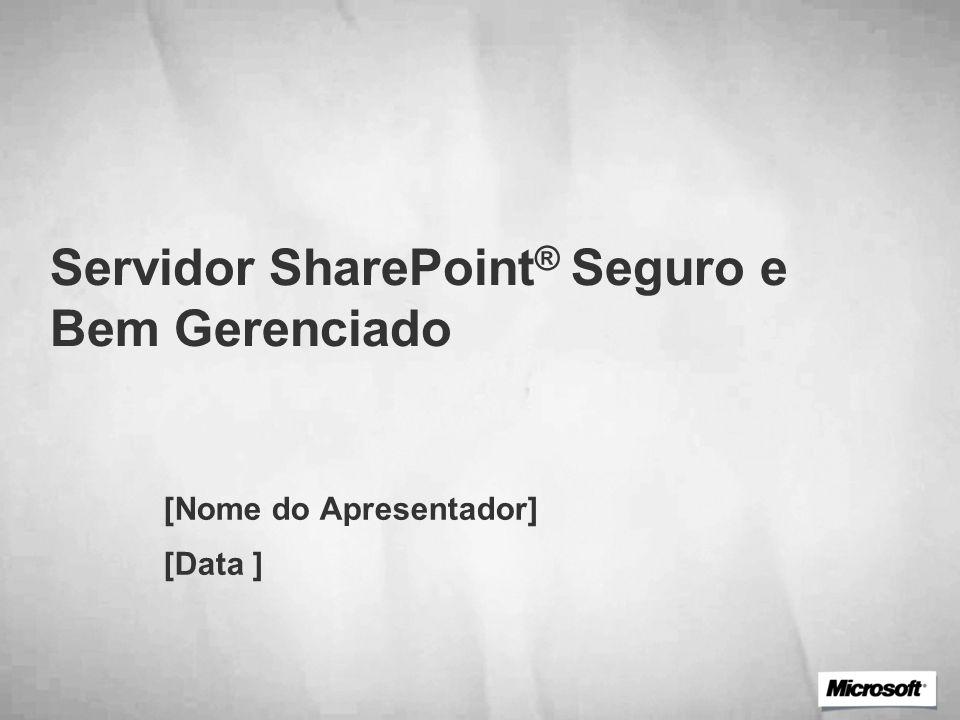 Servidor SharePoint® Seguro e Bem Gerenciado