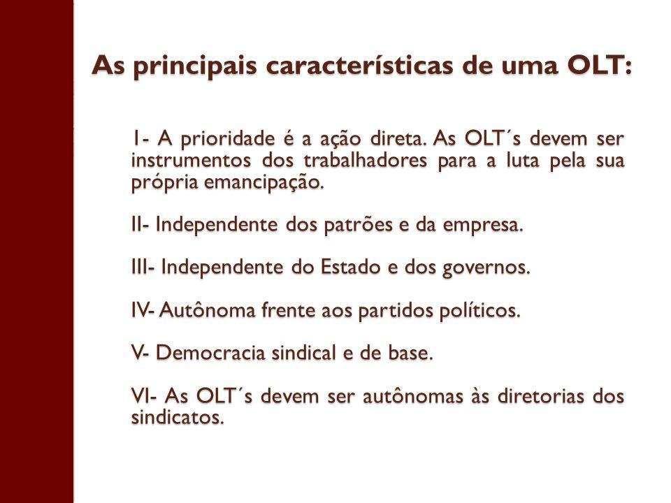 As principais características de uma OLT: