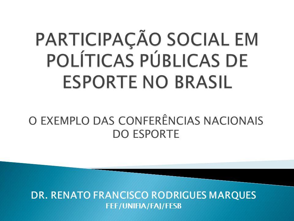 PARTICIPAÇÃO SOCIAL EM POLÍTICAS PÚBLICAS DE ESPORTE NO BRASIL