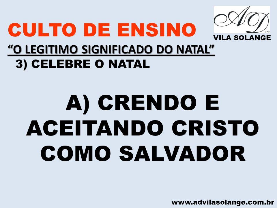 A) CRENDO E ACEITANDO CRISTO COMO SALVADOR